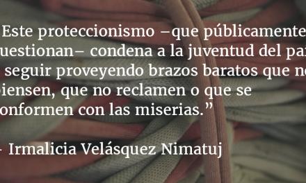 Una ley que condena a proveer brazos baratos. Irmalicia Velásquez Nimatuj.