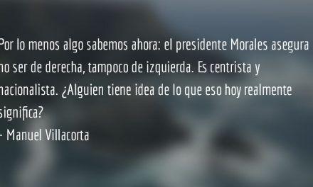 Morales: ¿centrista y nacionalista? Manuel Villacorta