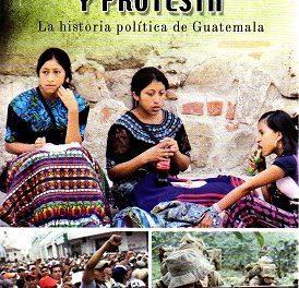 Fusiles, Racismo y Protesta. Guatemala. La historia política de Guatemala. Lectura en línea.