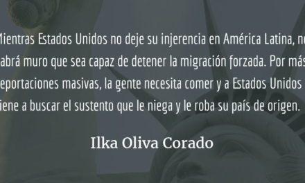 El muro de Trump contra América Latina. Ilka Oliva Corado.