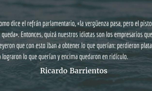 Nuestros verdaderos idiotas. Ricardo Barrientos.