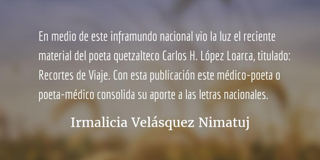 Recortes de Viaje. Irmalicia Velásquez Nimatuj.