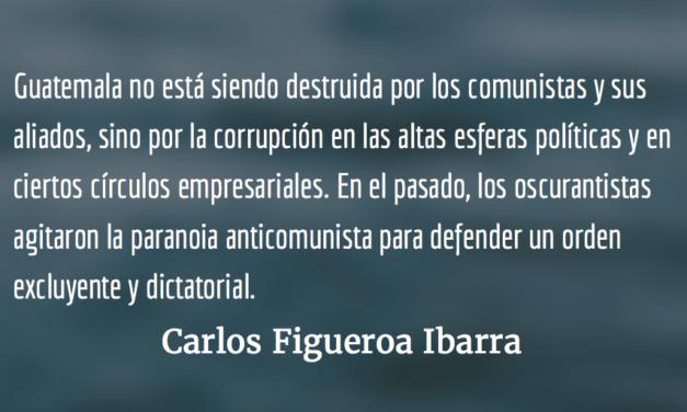 La CICIG y el oscurantismo reaccionario en Guatemala. Carlos Figueroa Ibarra.