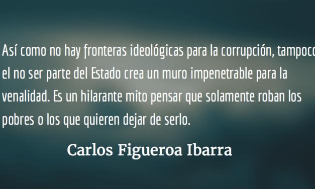Corrupción: ambidiestra, pública y privada. Carlos Figueroa Ibarra.