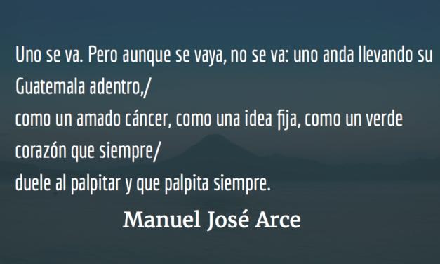 Yo no quisiera ser de aquí. Manuel José Arce.