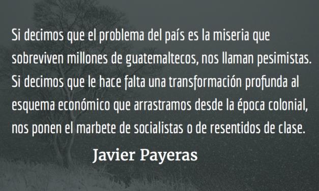 Pesimismo y optimismo. Javier Payeras.