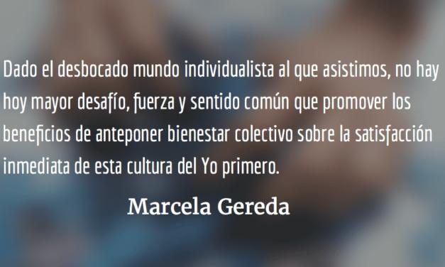 """Salir de la cultura del """"Yo"""" Primero. Marcela Gereda."""