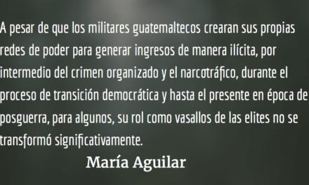 Byron Lima Oliva, un sirviente y guardaespaldas de la oligarquía guatemalteca. María Aguilar.