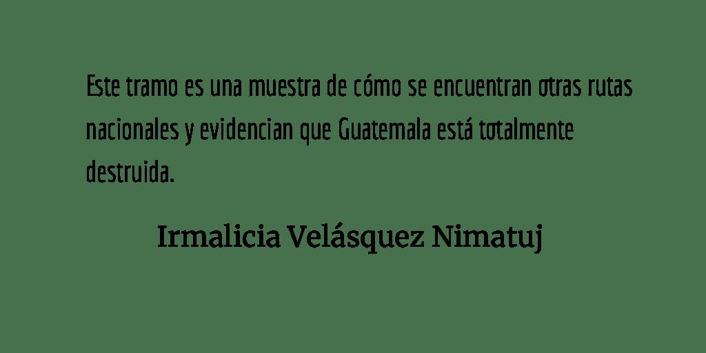 Huehuetenango sin carretera. Irmalicia Velásquez Nimatuj.