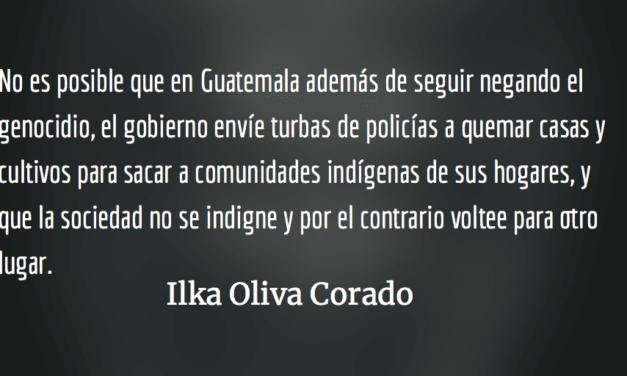 Oasis de la incoherencia y eloportunismo. Ilka Oliva Corado.
