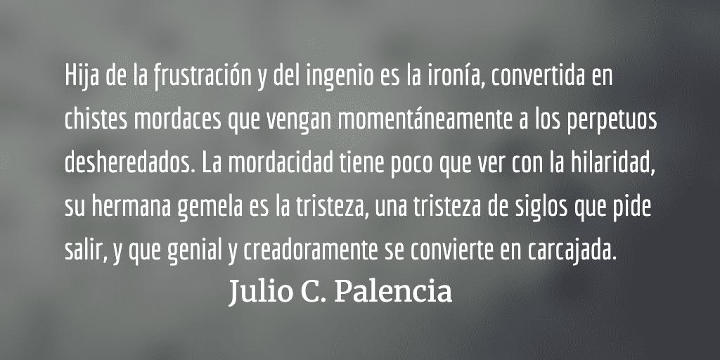 Los caminos de mi rostro. Julio C. Palencia.