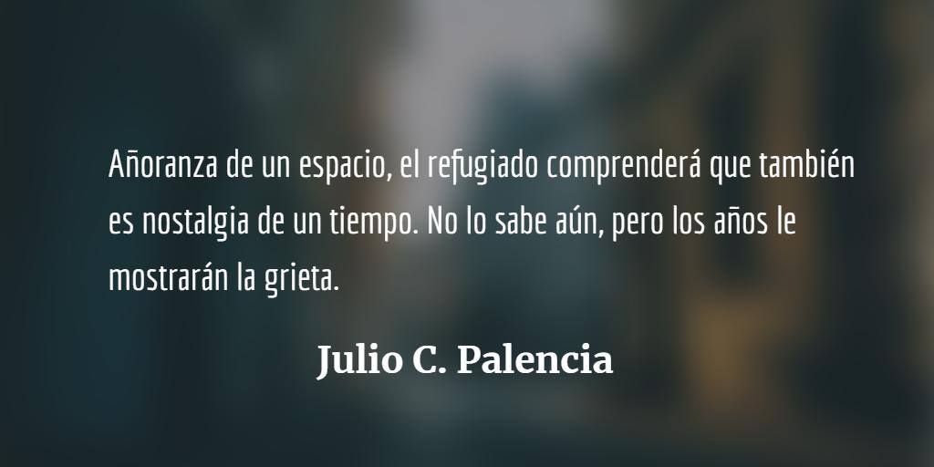 Sobre refugio y exilio: 20 de Junio. Julio C. Palencia