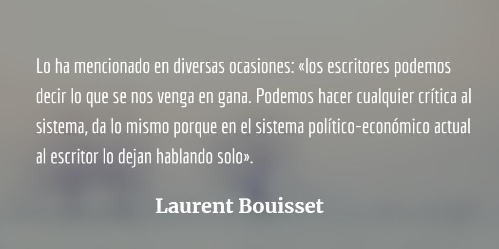 Si un poeta no es capaz de esperar entonces no puede ser un poeta: Laurent Bouisset