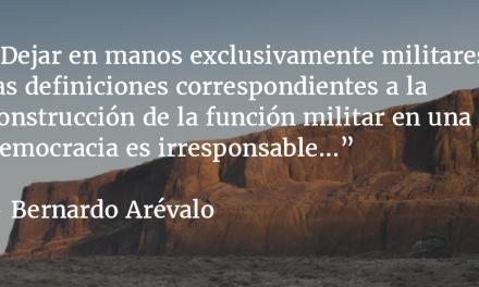 ¿Un ejército para el pasado, o un ejército para el futuro? Bernardo Arévalo