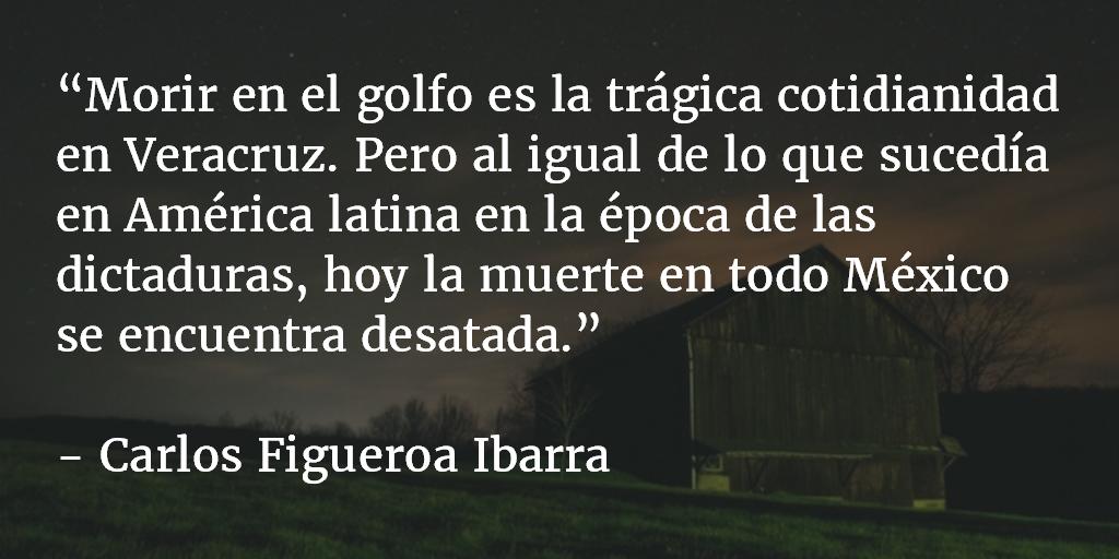 Morir en el Golfo. Carlos Figueroa Ibarra.
