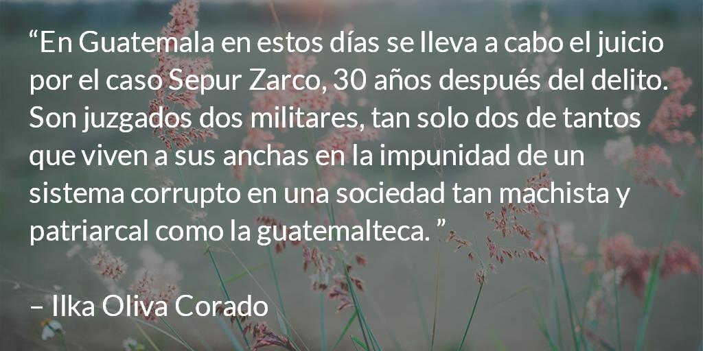 La violencia sexual contra mujeres como estrategia de guerra. Ilka Oliva Corado.
