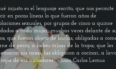 La bestialidad en Sepur Zarco. Juan Carlos Lemus.