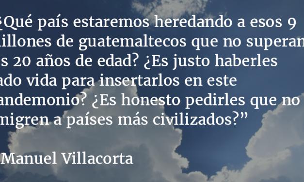 Guatemala: ¿fracaso irreversible? Manuel R. Villacorta O.