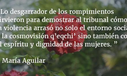Destrucción de vida y territorio. María Aguilar.