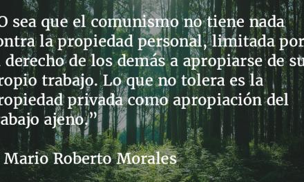 El comunismo. Mario Roberto Morales.