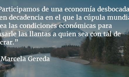 Una economía al servicio del uno por ciento. Marcela Gereda.