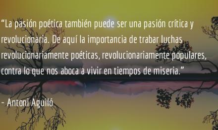 Cuando la poesía se vuelve poder popular. Antoni Aguiló.