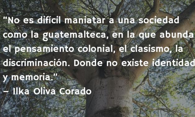 La violencia institucionalizada gobierna en Guatemala. Ilka Oliva Corado.