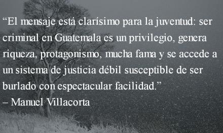 El privilegio de ser criminal. Manuel R. Villacorta O.