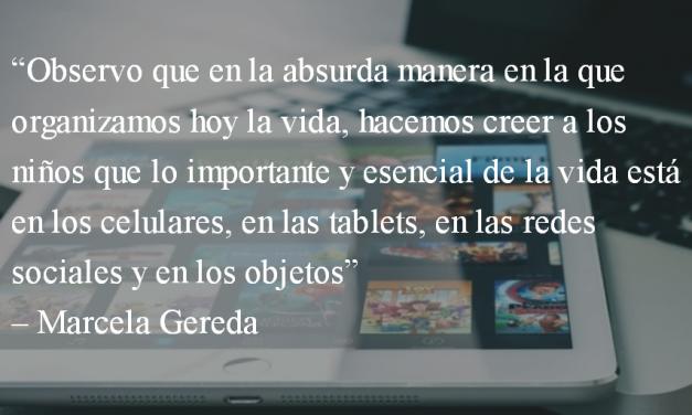 """Niños atrapados entre """"tablets"""" y celulares. Marcela Gereda."""