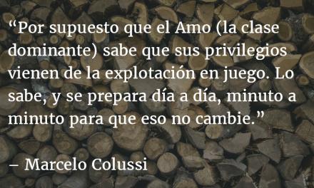 Vigencia del marxismo. Marcelo Colussi.