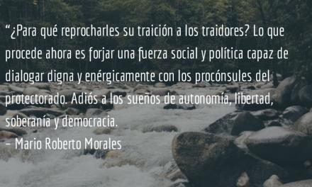 ¿Qué hacer en este protectorado? Mario Roberto Morales