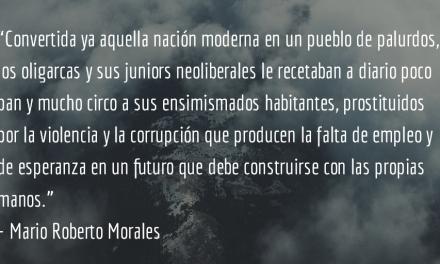 Fábula del país de los palurdos. Mario Roberto Morales.