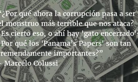 Papeles de Panamá: más dudas que respuestas. Marcelo Colussi.