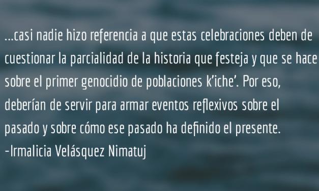 492 años. Irmalicia Velásquez Nimatuj.