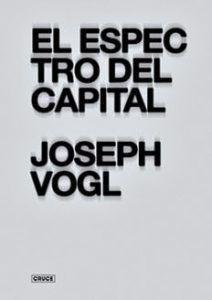 El espectro del capital. Joseph Vogl Cruce 194 paginas