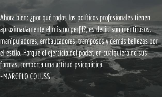 Los políticos, ¿son unos enfermos? Marcelo Colussi