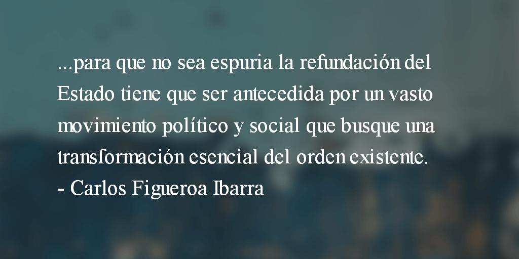 Refundar el Estado. Carlos Figueroa Ibarra.