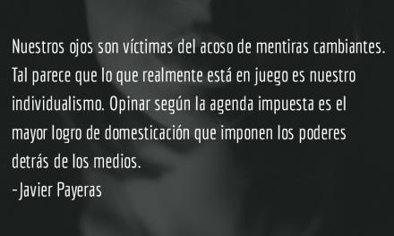 Hermosas mentiras. Javier Payeras.