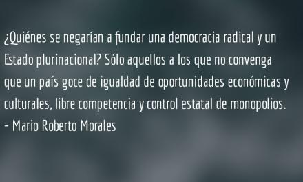 Estado y Democracia plurinacional. Mario Roberto Morales.