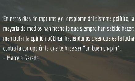 """Medios y la corrupción como lucha """"trendy"""". Marcela Gereda."""