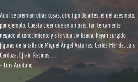 El encierro, el destierro o el entierro. Luis Aceituno.