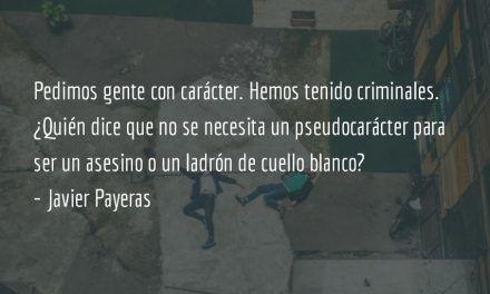 Las consecuencias… Javier Payeras