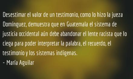 Entre el testimonio y la ley. María Aguilar.