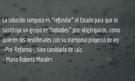 Los corruptos no se acabarán nunca. Mario Roberto Morales.