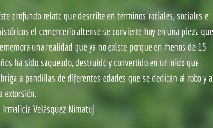 La destrucción de Quetzaltenango (III Parte). Irmalicia Velásquez Nimatuj.