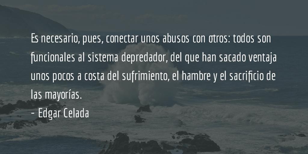 Es la crisis del sistema… Edgar Celada