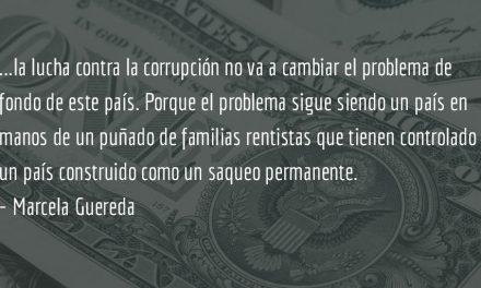 El sistema necesita de la corrupción. Marcela Gereda.