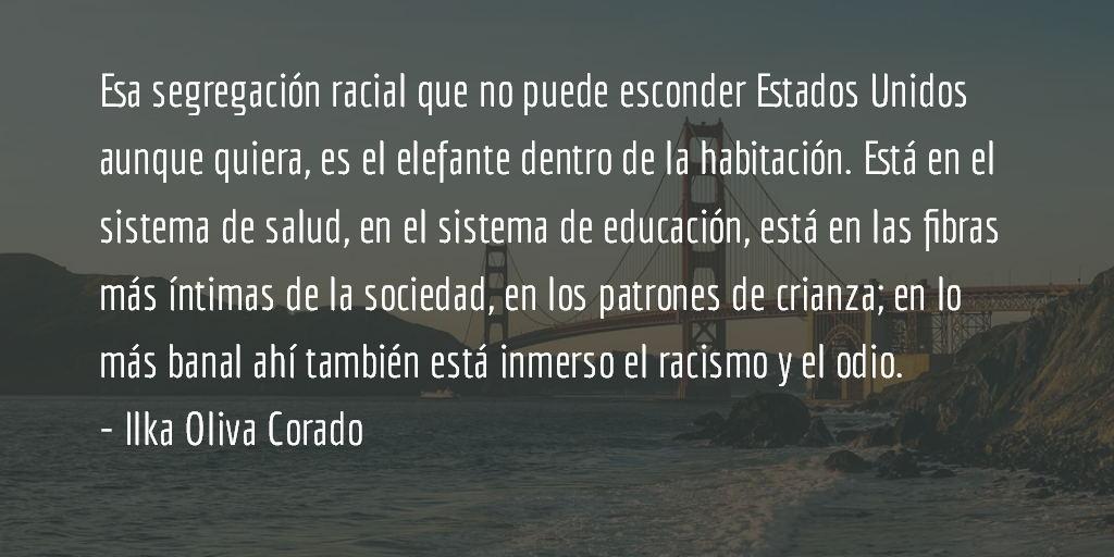 El eterno racismo en la tierra del ku klux klan. Ilka Oliva Corado.