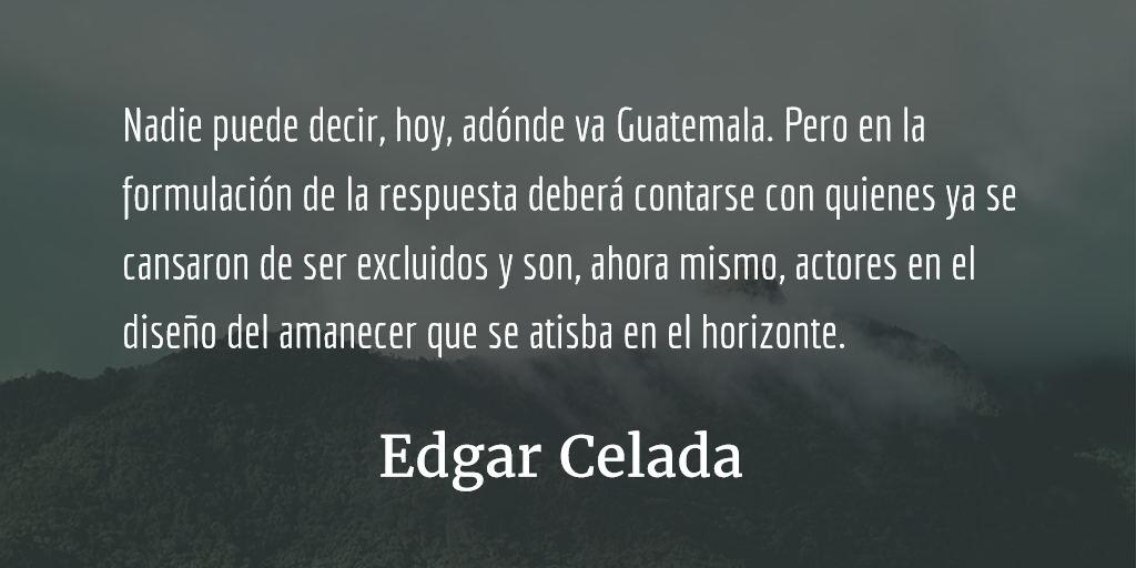 ¿A dónde va Guatemala? Edgar Celada