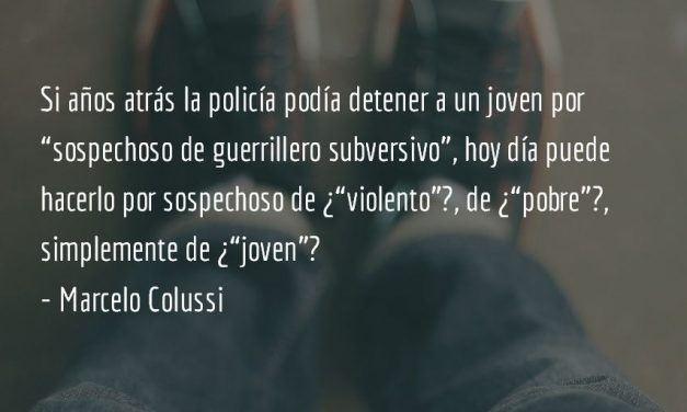 """Jóvenes latinoamericanos: """"¿sospechosos?"""" Marcelo Colussi"""